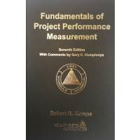 Fundamentals of Project Performance Measurement - Seventh Edition